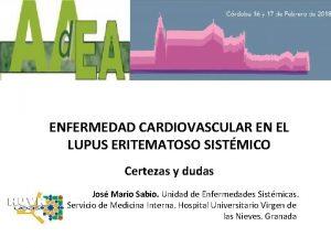 ENFERMEDAD CARDIOVASCULAR EN EL LUPUS ERITEMATOSO SISTMICO Certezas