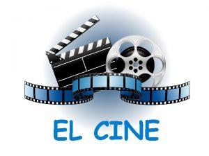 EL CINE Los inicios del cine La aparicin