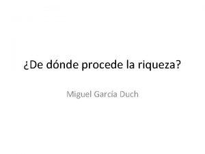 De dnde procede la riqueza Miguel Garca Duch