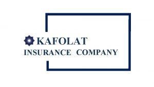 KAFOLAT INSURANCE COMPANY INSURANCE MARKET OF UZBEKISTAN INSURANCE