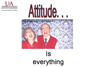 Is everything Quotes about Attitudes A positive attitude