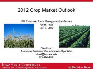 2012 Crop Market Outlook ISU Extension Farm Management