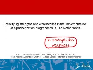Identifying strengths and weaknesses in the implementation of