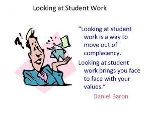 Looking at Student Work Looking at student work