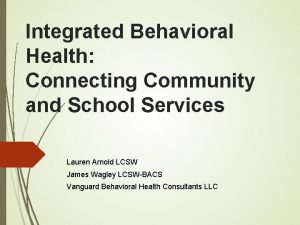 Integrated Behavioral Health Connecting Community and School Services