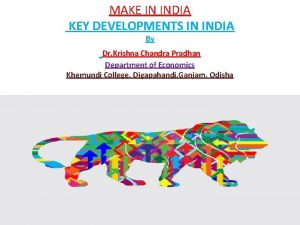 MAKE IN INDIA KEY DEVELOPMENTS IN INDIA By