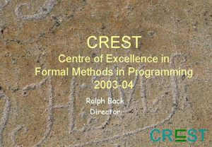CREST Centre of Excellence in Formal Methods in