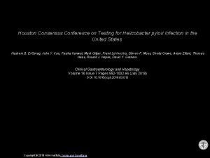 Houston Consensus Conference on Testing for Helicobacter pylori
