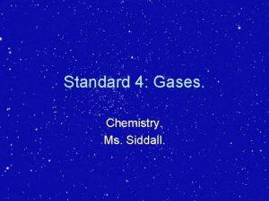 Standard 4 Gases Chemistry Ms Siddall Standard 4