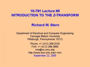 18 791 Lecture 8 INTRODUCTION TO THE ZTRANSFORM