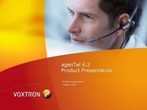 agen Tel 6 2 Product Presentation Product presentation