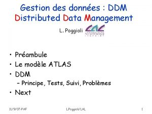 Gestion des donnes DDM Distributed Data Management L