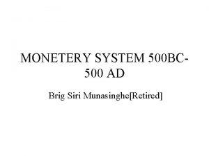 MONETERY SYSTEM 500 BC 500 AD Brig Siri