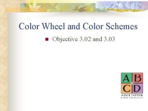 Color Wheel and Color Schemes n Objective 3