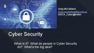Greg Mc Clelland Greg mcclellandswcsd us SWCACybertwitter Cyber