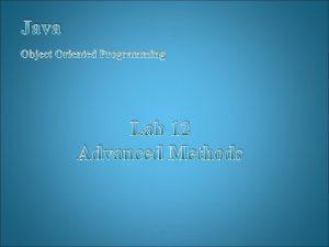 Java Object Oriented Programming Lab 12 Advanced Methods