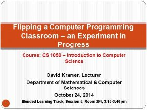 Flipping a Computer Programming Classroom an Experiment in