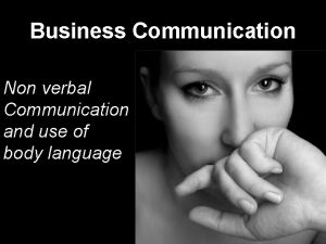 Business Communication Non verbal Communication and use of