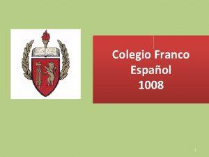 Colegio Franco Espaol 1008 1 Equipo 5 INTEGRANTES