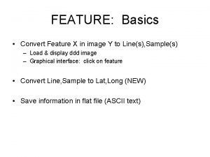 FEATURE Basics Convert Feature X in image Y