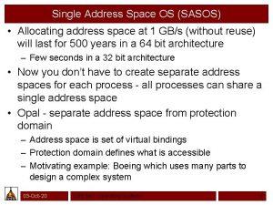 Single Address Space OS SASOS Allocating address space