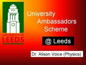 University Ambassadors Scheme Leeds Dr Alison Voice Physics