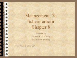 Management 7 e Schermerhorn Chapter 8 Prepared by