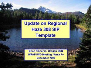 Update on Regional Haze 308 SIP Template Brian