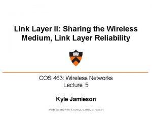 Link Layer II Sharing the Wireless Medium Link
