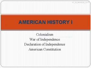VY32INOVACE15 17 AMERICAN HISTORY I Colonialism War of