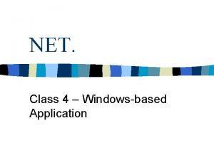 NET Class 4 Windowsbased Application Win Form Application