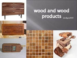 wood and wood products sirodgze 2010 CLASSIFICATION OF