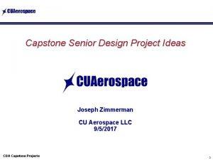 Capstone Senior Design Project Ideas Joseph Zimmerman CU