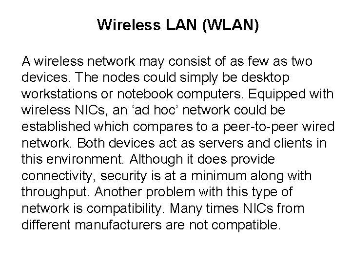 Wireless LAN WLAN A wireless network may consist