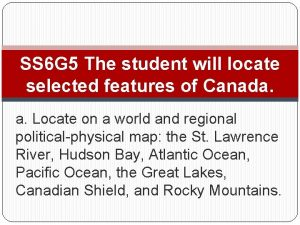 SS 6 G 5 The student will locate