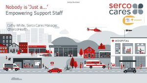 Serco Business Nobody is Just a Empowering Support