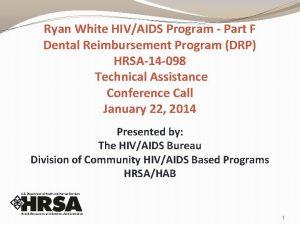 Ryan White HIVAIDS Program Part F Dental Reimbursement