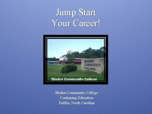 Jump Start Your Career Bladen Community College Continuing