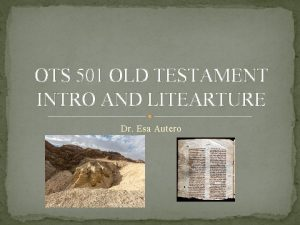 OTS 501 OLD TESTAMENT INTRO AND LITEARTURE Dr