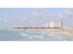 A simple register allocation optimization scheme Register allocation