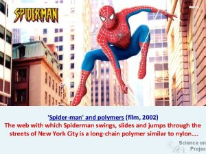 Spiderman and polymers film 2002 The web with