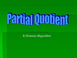 A Division Algorithm Partial Quotients The Partial Quotients