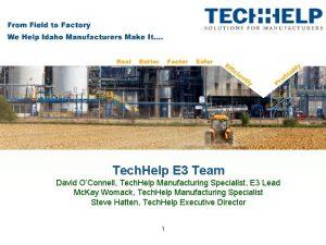 Tech Help E 3 Team David OConnell Tech