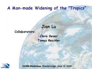 A Manmade Widening of the Tropics Jian Lu