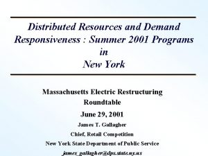 Distributed Resources and Demand Responsiveness Summer 2001 Programs