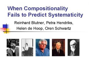 When Compositionality Fails to Predict Systematicity Reinhard Blutner