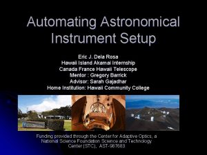 Automating Astronomical Instrument Setup Eric J Dela Rosa