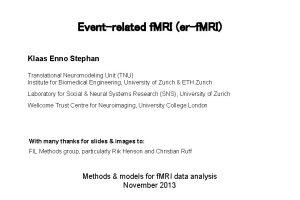 Eventrelated f MRI erf MRI Klaas Enno Stephan