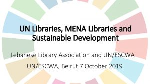 UN Libraries MENA Libraries and Sustainable Development Lebanese