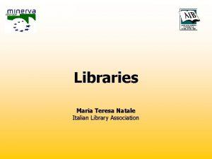 Libraries Maria Teresa Natale Italian Library Association Italian